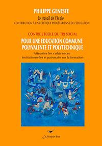 Contre l'école du tri social - Philippe Geneste
